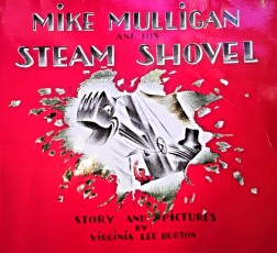 Image From Mike Mulligan and His Steam Shovel By Virginia Lee Burton. Captured and used under fair use..But you should really purchase a copy and read it to any small children within hearing distance.